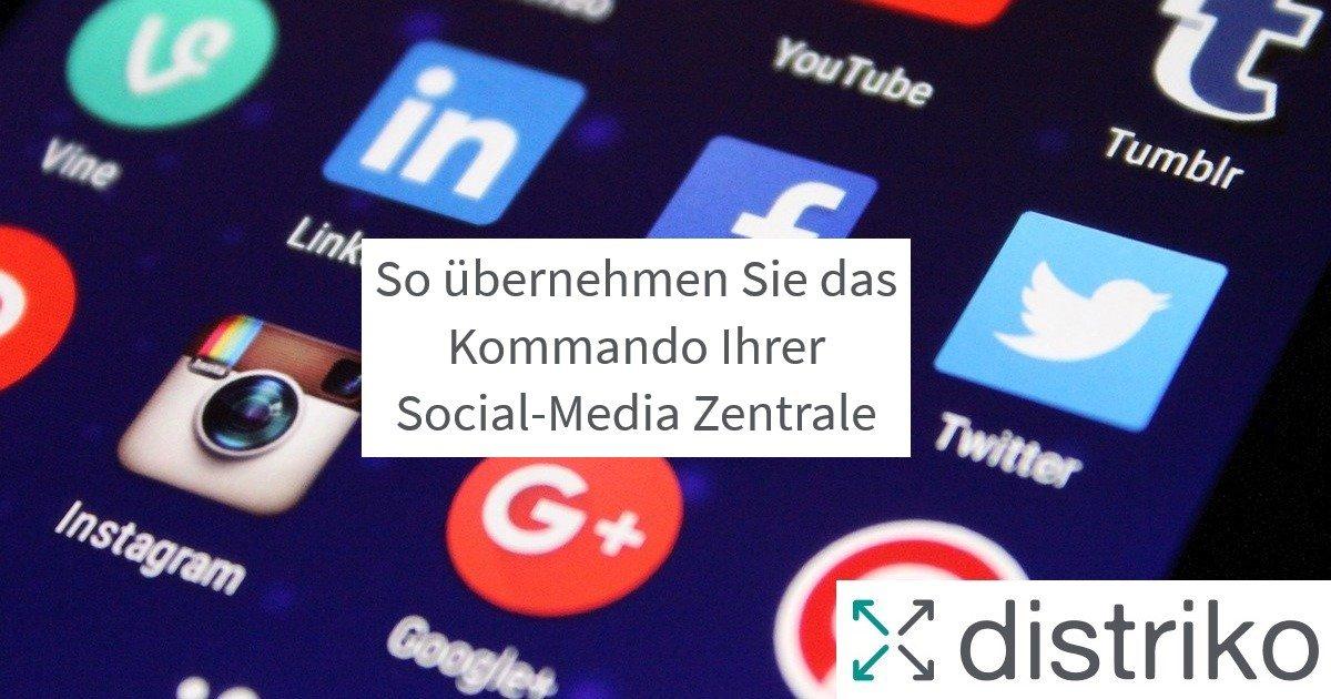 So übernehmen Sie das Kommando in Ihrer Social-Media-Zentrale mit Beratung und Webdesign von distriko