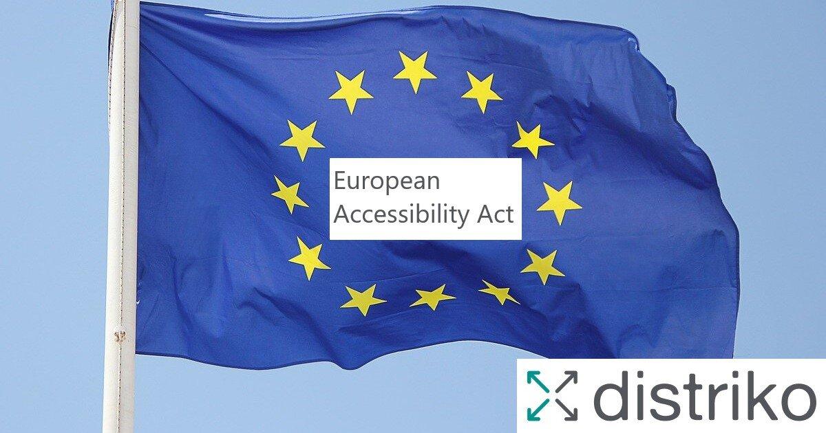 Europäische Flagge mit Text European Accessibility Act und distriko Logo